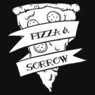 PIZZA & SORROW by Mhaddie