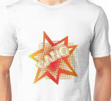BANG! Unisex T-Shirt