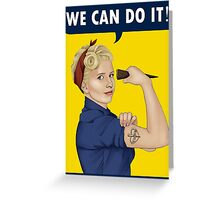Buffy, the riveter. WE CAN DO IT Greeting Card
