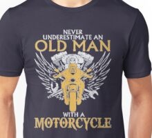 never underestimate an old man with a  Motocycle Unisex T-Shirt
