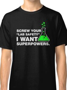 Funny Lab Safety Science Geek Humor T-shirt Classic T-Shirt