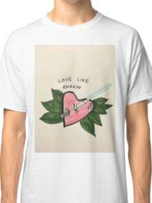 Love Like Anakin Classic T-Shirt