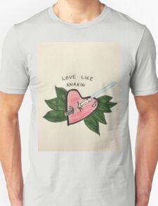 Love Like Anakin Unisex T-Shirt
