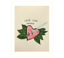 Love Like Anakin Art Print