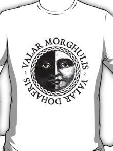 Valar Morghulis, Valar Dohaeris T-Shirt