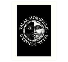 Valar Morghulis, Valar Dohaeris (White) Art Print