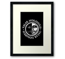 Valar Morghulis, Valar Dohaeris (White) Framed Print