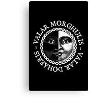 Valar Morghulis, Valar Dohaeris (White) Canvas Print