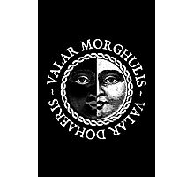 Valar Morghulis, Valar Dohaeris (White) Photographic Print