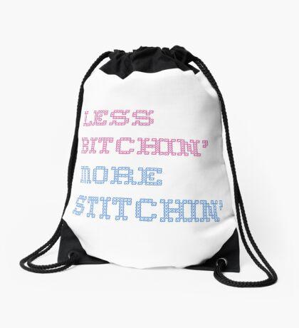 Less bitchin, more stitchin! Drawstring Bag