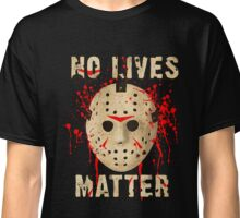 no lives matter Classic T-Shirt