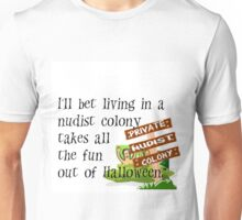 NO FUN IN NUDIST COLONY AT HALLOWEEN Unisex T-Shirt
