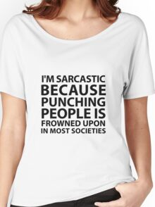 I'm Sarcastic Women's Relaxed Fit T-Shirt
