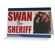Swan For Sheriff Greeting Card