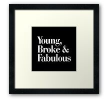 Young, Broke and Fabulous Black Typography Pillow Framed Print