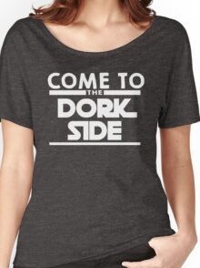 Come to the Dork Side Women's Relaxed Fit T-Shirt