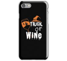 Halloween Shirt - trick or wine iPhone Case/Skin