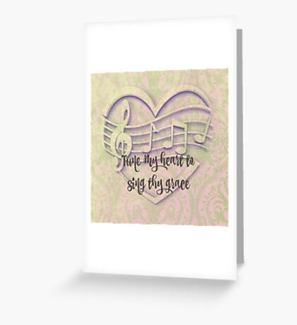 Come Thou Fount Lyric: Tune my Heart Greeting Card