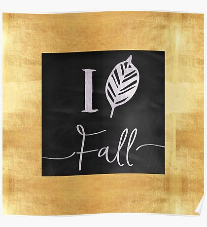 I love fall.gold,silver,black,typography,cool text,modern,trendy Poster
