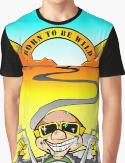 Born to be wild - riding the bike on the road Graphic T-Shirt