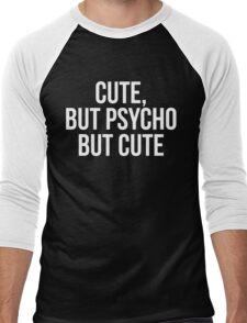 Cute, But Psycho. But Cute. Men's Baseball ¾ T-Shirt