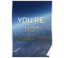 You're Not Welcome Poster