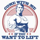 Arnold Schwarzenegger Gym Come With Me If You Want To Lift training by TshirtJoss