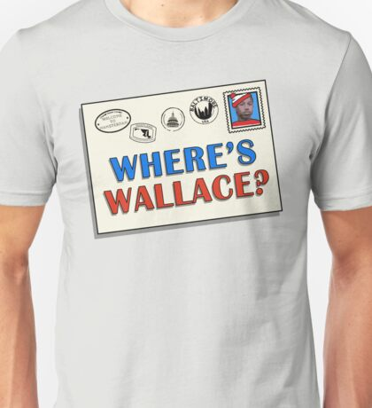 Where's Wallace? (The Wire) Unisex T-Shirt