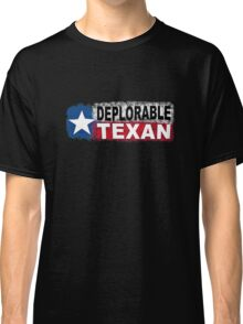 DEPLORABLE TEXAN with STAR in RED, WHITE, BLUE, BLACK Classic T-Shirt