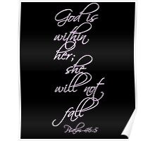 God Is Within Her She Will Not Fall Psalm 46:5 Poster