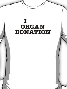I organ donation T-Shirt