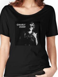 Gnarly Dude Women's Relaxed Fit T-Shirt