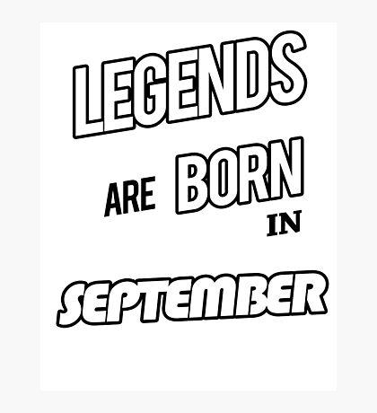 Legends September Born Photographic Print