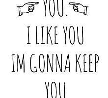 YOU. I LIKE YOU. by Caitlin Hallam