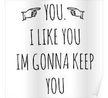 YOU. I LIKE YOU. Poster