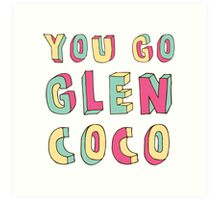 You Go, Glen Coco! Art Print
