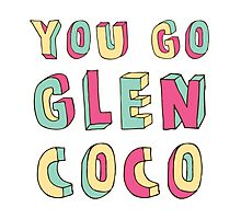 You Go, Glen Coco! Photographic Print