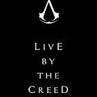 Live By The Creed by SerLoras