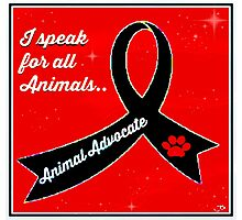 Animal Advocate .. I speak for all animals Photographic Print