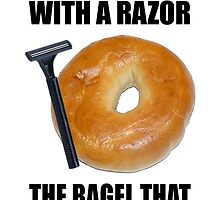 the bagel that shaved your face by sluzmond