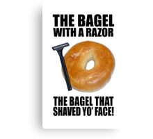 the bagel that shaved your face Canvas Print