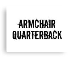 Armchair Quarterback Canvas Print