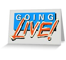 Going Live! Greeting Card
