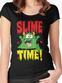 Slime Time!Your next! Women's Fitted Scoop T-Shirt