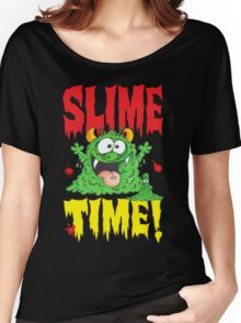 Slime Time!Your next! Women's Relaxed Fit T-Shirt