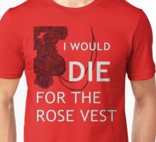 I Would Die For The Rose Vest  Unisex T-Shirt