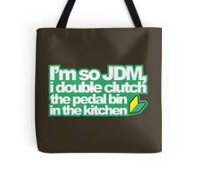 I'm so JDM, i double clutch the pedal bin (1) Tote Bag