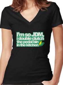 I'm so JDM, i double clutch the pedal bin (1) Women's Fitted V-Neck T-Shirt