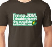 I'm so JDM, i double clutch the pedal bin (1) Unisex T-Shirt