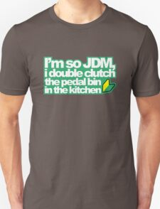 I'm so JDM, i double clutch the pedal bin (1) T-Shirt